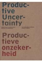 OASE 85 Productieve onzekerheid. Het onvoorziene in planning, ontwerp en beheer | Klaske Havik, Véronique Patteeuw, Hans Teerds | 9789056628406
