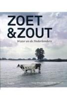 Zoet & Zout. Water en de Nederlanders   Tracy Metz, Maartje van den Heuvel   9789056628475   nai010