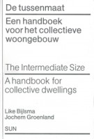De tussenmaat. Een handboek voor het collectieve woongebouw | Like Bijlsma, Jochem Groenland | 9789058751430