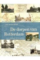 De dorpen van Rotterdam. Van ontstaan tot annexatie | Arie van der Schoor | 9789061006817