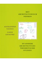 Het architectonisch denken en andere architectuurtheoretische studies | Alexander Tzonis, Liane Lefaivre | 9789061683582