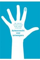 Auteursrecht voor ontwerpers | Mr. Vincent van den Eijnde, Mr. Anouk Siegelaar | 9789063693176