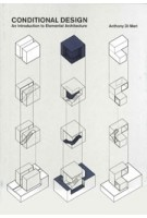 CONDITIONAL DESIGN. An Introduction to Elemental Architecture | Anthony Di Mari | 9789063693657 | BIS
