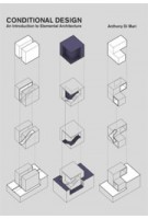 Conditional Design. An Introduction to Elemental Architecture   Anthony Di Mari   9789063693657