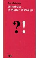 Simplicity. A Matter of Design | Per Mollerup | 9789063694029