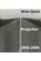 Wim Quist. Projecten 1992-2000 | Auke van der Woud | 9789064503771