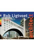Rob Ligtvoet. architect | Noor Mens | 9789064504020