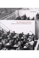 Openluchtscholen in Nederland. Architectuur, onderwijs en gezondheidszorg 1905-2005 | Dolf Broekhuizen | 9789064505461
