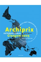 Archiprix International Glasgow 2005. World's best graduation projects