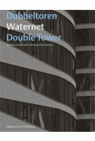 Double Tower - Dubbeltoren Waternet. Architectuurstudio Herman Hertzberger