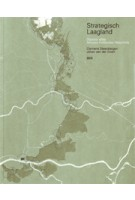Strategisch laagland. Digitale atlas Nieuwe Hollandse Waterlinie | Clemens Steenbergen, Johan van der ZwartClemens Steenbergen, Johan van der Zwart | 9789064506079