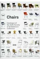 Chairs. Catalogue of the Delft Faculty of Architecture Collection | Otakar Mácel, Sander Woertman, Charlotte van Wijk | 9789064506192
