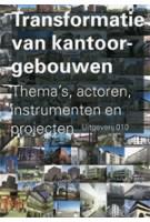Transformatie van kantoorgebouwen. Thema's, actoren, instrumenten en projecten | Theo van der Voordt | 9789064506246