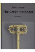 The Great Pretender | Theo Jansen | 9789064506307