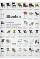 Stoelen. Catalogus van de verzameling van de Faculteit Bouwkunde in Delft | Otakar Mácel, Sander Woertman, Charlotte van Wijk | 9789064506642