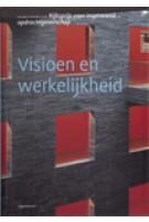 Visioen en werkelijkheid. Gouden Piramide 2008. Rijksprijs voor inspirerend opdrachtgeverschap | Marijke Beek, Ton Idsinga | 9789064506673
