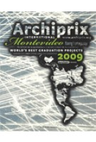Archiprix International Montevideo 2009. The world's best graduation projects. Architecture - Urban design - Landscape architecture | Henk van der Veen | 9789064506901