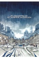 De Urbanisten en het Wondere Waterplein | Florian Boer, Jens Jorritsma, Dirk van Peijpe | 9789064507366