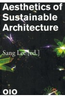 Aesthetics of Sustainable Architecture | Sang Lee | 9789064507526