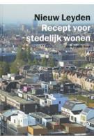 Nieuw Leyden. Recept voor Stedelijk Wonen | Annemarie Sour | 9789064507687