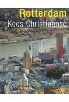 Rotterdam. Forum | Kees Christiaanse | 9789064507717