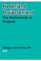 The Netherlands in Projects. Design and Politics 7 | Paul Gerretsen, Elien Wierenga | 9789064507885