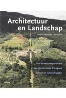 Architectuur en Landschap. Het ontwerpexperiment van de klassieke Europese tuinen en landschappen | Clemens Steenbergen, Wouter Reh | 9789068683516