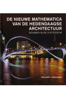 De nieuwe mathematica van de hedendaagse architectuur. Bouwen in de 21ste eeuw | Jane Burry, Mark Burry | 9789068685497