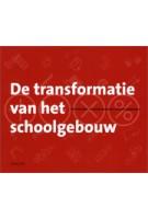 De transformatie van het schoolgebouw | Sien van Dam, Susanne Komossa, Lidwine Spoormans | 9789068685817