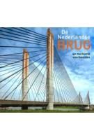 De Nederlandse brug. 40 markante voorbeelden | Jan van den Hoonaard | 9789068685978 | THOTH