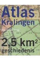 Atlas Kralingen. 2,5 km2 geschiedenis | Arie van der Krogt | 9789068686098