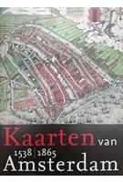 Kaarten van Amsterdam 1538-1865 | Marc Hameleers | 9789068686203