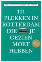 111 PLEKKEN IN ROTTERDAM DIE JE GEZIEN MOET HEBBEN | Mirjam de Winter, Femke de Winter | 9789068687446 | THOTH