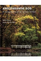 AMSTERDAMSE BOS. A biography of an urban forest | Sofia Dupon, Jouke van der Werf | 9789068687828 | TOTH
