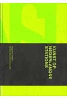 Kunst op Nederlandse stations | Laura van Grinsven, Dirk van Weelden, Peter Michiel Schaap | 9789068687880 | THOTH