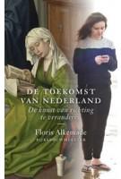 De toekomst van Nederland. De kunst van richting te veranderen | Floris Alkemade | 9789068688078 | THOTH