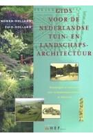 Gids voor de Nederlandse Tuin- en Landschapsarchitectuur. Deel WEST |. Noord-Holland en Zuid-Holland | 9789069060231