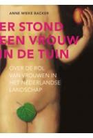 ER STOND EEN VROUW IN DE TUIN | Anne Mieke Backer | 9789069060484 | de HEF