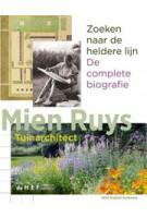 Mien Ruys. Tuinarchitect. Zoeken naar de heldere lijn. De complete biografie | Leo den Dulk | 9789069060514