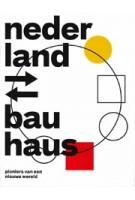 nederland - bauhaus. pioniers van een nieuwe wereld | Mienke Simon Thomas, Yvonne Brentjens | 9789069183091 | Museum Boijmans van Beuningen