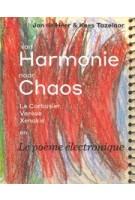 van Harmonie naar Chaos, le corbusier Varese Xenos, Le poeme electronique | Jan de Heer, Kees Tazelaar | Duizend & Een | 1001