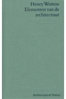 Elementen van de architectuur | Henry Wotton, vertaald door Henk Scheepmaker | 9789071570933