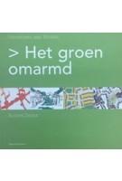 Het groen omarmd. Ontwerpen aan Houten | Robert Derks | 9789075271393