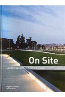 On site. Landschapsarchitectuur in Europa | Lisa Diedrich, Hubertus Adam, Mark Hendriks, Ana Kucan | 9789075271409