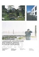 Landschapsarchitectuur en stedenbouw in Nederland 2010 | Jelte Boeijenga, Martine Bakker, Mark Hendriks | 9789075271454