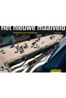 Het nieuwe maaiveld. Bouwstenen voor de verticale stad | Jeroen de Vries | 9789075271478