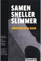SAMEN SNELLER SLIMMER. Innoveren in de bouw | Gertrud Blauwhof, Ben Spiering, Willem Verbaan | 9789075271799