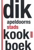 DIK APELDOORNS STADSKOOKBOEK | Doesjka Majdandzic, Gerrit van Oosterom | 9789075271843 | blauwdruk
