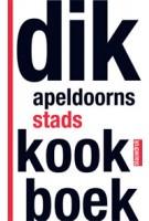 DIK APELDOORNS STADSKOOKBOEK | Doesjka Majdandzic, Gerrit van Oosterom | 9789075271843