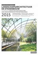 Landschapsarchitectuur en Stedenbouw in Nederland Jaarboek 2015 | Mark Hendriks, Martine Bakker, Marieke Berkers, Rob van der Bijl, Marc Nolden, Peter-Paul Witsen